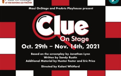 """ProArts and Maui OnStage present """"Clue"""" at the Iao Theater!"""